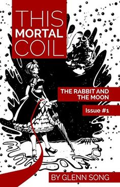 Read issue #1 of This Mortal Coil: The Rabbit and the Moon by Glenn Song on Kindle! https://www.amazon.com/dp/B01N7T2OKZ/ref=cm_sw_r_pi_dp_x_YGAHyb5ZDXGY0
