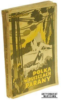 Polka w puszczach Parany, Isaakowa Michalina (Seria Na Dalekich Lądach i Morzach)(1936)