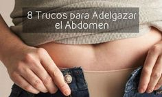 8 trucos para adelgazar el abdomen