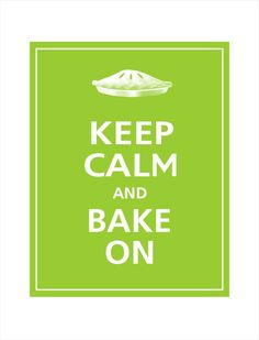 PIE Keep Calm and BAKE ON Print 8x10 (Sour Apple featured). $9.95, via Etsy.