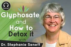 Dr. Stephanie Seneff discusses glyphosate toxicity and how to detox it. It's in most non-organic foods and is causing autism, dementia, cancer and more.