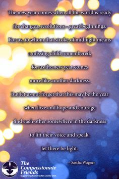 Grief Quotes, The new year comes when all the world ... The Compassionate Friends | Providing Grief Support After the Death of a Child, Grandchild or Sibling