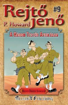 A Három Testőr Afrikában - Rejtő Jenő P. Howard