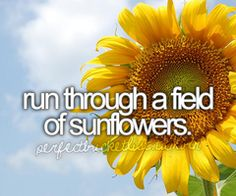 Yes. I'll admit it. I want to. But, ideally run through a field into the arms of the one I love.
