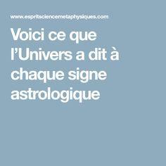 Voici ce que l'Univers a dit à chaque signe astrologique