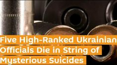 Five High-Ranking Ukraine Officials Die In String of Mysterious Suicides: http://youtu.be/ucQMg9yYWsM