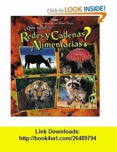 Que Son las Redes y Cadenas Alimentarias? = What Are Food Chains and Webs? (Ciencia de los Seres Vivos) (Spanish Edition) (9780778788027) Bobbie Kalman, Jacqueline Langille , ISBN-10: 0778788024  , ISBN-13: 978-0778788027 ,  , tutorials , pdf , ebook , torrent , downloads , rapidshare , filesonic , hotfile , megaupload , fileserve