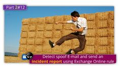 Detect spoof E-mail and send an incident report using Exchange Online rule |Part 2#12 - http://o365info.com/detect-spoof-e-mail-and-send-an-incident-report-using-exchange-online-rule-part-2-of-12/