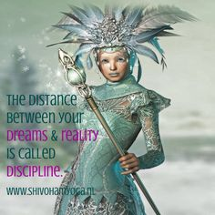 The distance between your dreams and reality is called discipline. http://www.shivohamyoga.nl/ #inspirationalquotes #quote #dreams #goals #focus