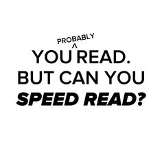 How Fast Can You Read?