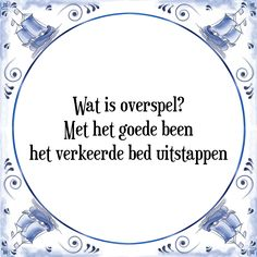 Bekijk deze tegel Bed Quotes, Qoutes, Funny Quotes, Punny Puns, Dutch Quotes, Sarcasm, Wise Words, Laughter, Weird