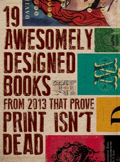 19 Awesomely Designed Books From 2013 That Prove Print Isn't Dead