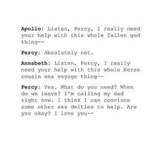 Percy has had more than enough shit from the gods. Helping the woman he loves is a whole other matter