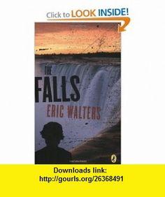 The Falls (9780143312468) Eric Walters , ISBN-10: 0143312464  , ISBN-13: 978-0143312468 ,  , tutorials , pdf , ebook , torrent , downloads , rapidshare , filesonic , hotfile , megaupload , fileserve