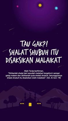 Sholat shubuh Quran Quotes Inspirational, Islamic Love Quotes, Muslim Quotes, Reminder Quotes, Self Reminder, Prayer Verses, Quran Verses, Best Quotes, Life Quotes