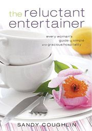 Reluctant Entertainer Blog offers Recipes & Hospitality Tips | reluctantentertainer.com