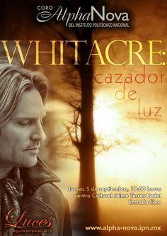 Whitacre:  cazador de luz Jueves 5 de septiembre, 19:00 horas  Centro Cultural Jaime Torres Bodet, Zacatenco