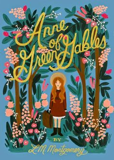 Anne of Green Gables by L.M. Montgomery. Published by Puffin Books. // Puffin in Bloom:  A new line of classics with gorgeously illustrated covers by renowned stationery brand Rifle Paper Co.'s lead artist, Anna Bond.