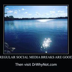 An ironic #socialmedia message (take a #break sometimes) https://drwhynot.com/2016/05/15/an-ironic-social-media-message/ via @wordpressdotcom #downtime #rest #unplug