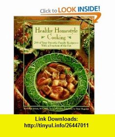 Healthy Homestyle Cooking  200 of Your Favorite Family Recipes-With a Fraction of the Fat (9780875962122) Evelyn Tribole , ISBN-10: 0875962122  , ISBN-13: 978-0875962122 ,  , tutorials , pdf , ebook , torrent , downloads , rapidshare , filesonic , hotfile , megaupload , fileserve