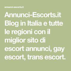 Annunci-Escorts.it Blog in Italia e tutte le regioni con il miglior sito di escort annunci, gay escort, trans escort.
