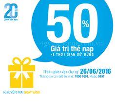 Vinaphone khuyến mãi 50% nạp thẻ ngày vàng 26/6/2016