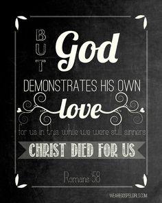FREE PRINTABLE: Romans 5:8 chalkboard art, 8×10 printable (wearegospelgirls.com)