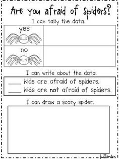 Graph - Are you afraid of spiders?  This FREE worksheet would be a great addition to your spider or Halloween unit.  Kids can practice surveying their classmates, recording and interpreting results.  Literacy tie in as well.  Download this FREE worksheet at:  https://www.teacherspayteachers.com/Product/Are-you-afraid-of-spiders-recording-sheet-163581