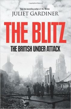 A fantastically researched book of the Blitz on Britain during the Second World War by Juliet Gardiner.