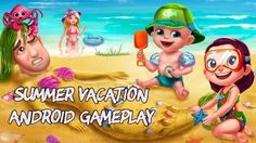 Summer Vacation. Android Gameplay Video