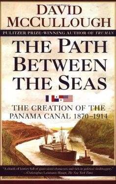 The Path Between the Seas: The Creation of the Panama Canal, 1870-1914 by David McCullough,http://www.amazon.com/dp/0671244094/ref=cm_sw_r_pi_dp_u4-vtb092HTXFSMA