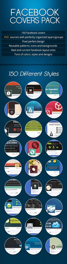 A great set with more than 150 different styles of Facebook covers, all of them with sources in PSD, perfectly organized layers and groups, tons of design styles to be used in any industry or business.