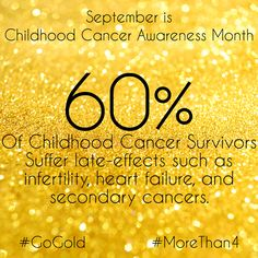 September is Childhood Cancer Awareness Month. Please join me and #GoGold for these little fighters. #MoreThan4 #ccam #childhoodcancer #childhoodcancerfacts #childhoodcancerawareness