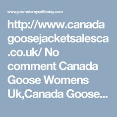 http://www.canadagoosejacketsalesca.co.uk/ No comment Canada Goose Womens Uk,Canada Goose Jacket Outlet canadagoosecanada goose authentic jackets online, canada goose discount jackets The ceiling Canada Goose jackets online reseller because we want to give you the opportunity to get the best quality and exclusivity with us.