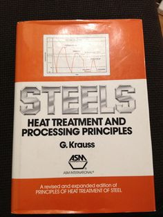 Steels: heat treatment and processing principles / George Krauss