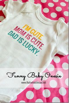 Baby Onesie using Heat Transfer |http://www.thatswhatchesaid.net