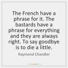 Raymond Chandler, Sayings, Math Equations, Lyrics, Quotations, Idioms, Quote, Proverbs
