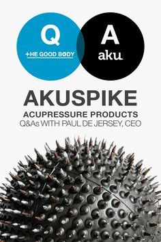 Learn more about the story behind the  Akuspike brand, creative maker of acupressure products, and learn how it can be beneficial for your health and  pain management!