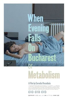 When Evening Falls on Bucharest or Metabolism (2013)