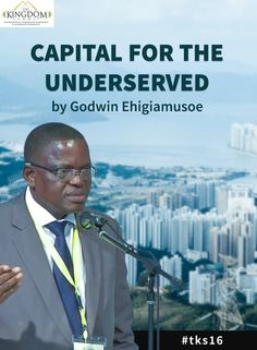 Highlights of The Kingdom Summit 2015: 'Capital for the Underserved by Godwin Ehigiamusoe'. In this session, Godwin Ehigiamusoe spoke about: 1. The dimensions of financial inclusion 2. Barriers to financial inclusion 3. Practical steps to reach the underserved Read the summary here: [Click on Image] #tks16 #summit #event #lagos #financialinclusion