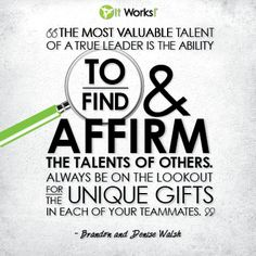 True leaders can find the talents of others!