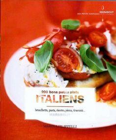 200 bons petits plats venus d'Italie: Amazon.fr: Marina Filippelli: Livres