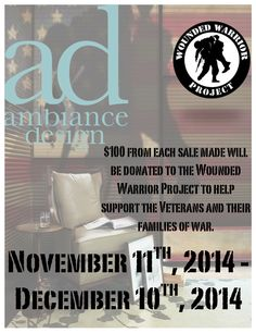 In honor of Veterans Day and all the Men and Women that have served our country Ambiance Design wants to help give back. started November 11th, 2014 till December 10th,2014 $100 from each sale will be donated to the Wounded Warrior Project.