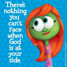 There's nothing you can't face when God is at your side. #VeggieTales
