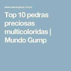 Top 10 pedras preciosas multicoloridas   Mundo Gump