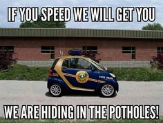 Tell us this is not Ohio roads. Tell us this is not Ohio roads. West Virginia, Cop Quotes, Funny Quotes, Funny Picture Quotes, Funny Pictures, Funny Pics, Radios, Police Car Pictures, Humor