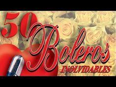50 Boleros Inolvidables - los mejores boleros - YouTube