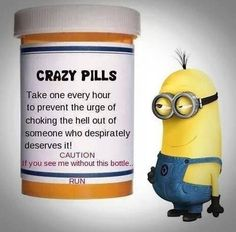 Crazy Pills funny quotes crazy funny quote funny quotes funny sayings humor minion minions funny pictures funny images minion quotes Funny Minion Pictures, Funny Minion Memes, Minions Quotes, Funny Jokes, Hilarious, Funny Images, Funny Cartoons, Funny Sayings, Minion Humor
