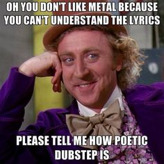 I can't do it... I actually enjoy dubstep... but I have to