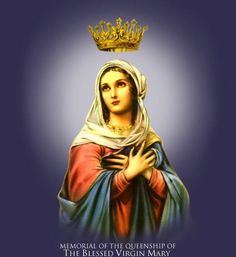 Queenship of our Blessed Mother--Feast day 8/22/12